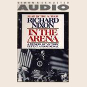 In the Arena: A Memoir of Victory, Defeat and Renewal audiobook download