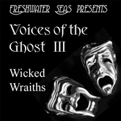 Voices of the Ghost III: Wicked Wraiths (Unabridged) audiobook download