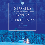 Stories Behind the Best-Loved Songs of Christmas (Unabridged) audiobook download