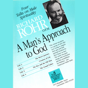 A Man's Approach to God: Four Talks on Male Spirituality (Unabridged) audiobook download