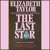 Elizabeth Taylor: The Last Star audiobook download