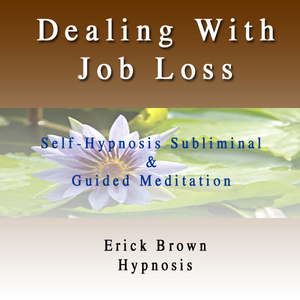 Dealing-with-job-loss-self-hypnosis-subliminal-and-guided-meditation-unabridged-audiobook