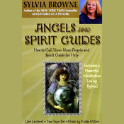 Angels and Spirit Guides: How to Call Upon Your Angels and Spirit Guide for Help audiobook download