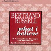 What I Believe: 3 Complete Essays on Religion (Unabridged) audiobook download