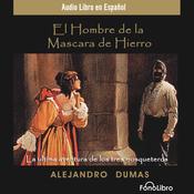 El Hombre de la Mascara de Hierro [The Man in the Iron Mask] (Dramatized) audiobook download