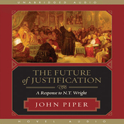 The Future of Justification: A Response to N. T. Wright (Unabridged) audiobook download