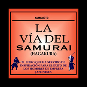 La Via del Samurai (Hagakura) [The Way of the Samurai (Hagakura)] audiobook download