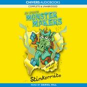 Monster Makers: Stinkermite (Unabridged) audiobook download