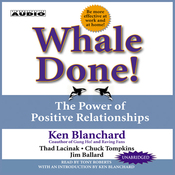 Whale Done!: The Power of Positive Relationships (Unabridged) audiobook download