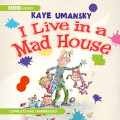 I Live In A Mad House (Unabridged) audiobook download