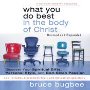 What You Do Best in the Body of Christ: Discover Your Spiritual Gifts, Personal Style, and God-Given Passion (Unabridged) audiobook download