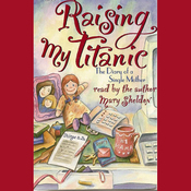 Raising My Titanic: The Diary of a Single Mother audiobook download