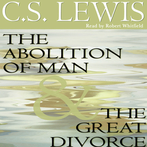 The-abolition-of-man-the-great-divorce-unabridged-audiobook