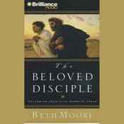 The Beloved Disciple: Following John to the Heart of Jesus audiobook download