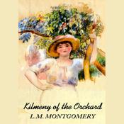 Kilmeny of the Orchard (Unabridged) audiobook download