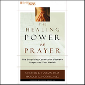 The Healing Power of Prayer: The Surprising Connection between Prayer and Your Health audiobook download