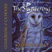 Guardians of Ga'Hoole, Book Five: The Shattering (Unabridged) audiobook download
