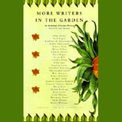 More Writers in the Garden: An Anthology of Garden Writing audiobook download