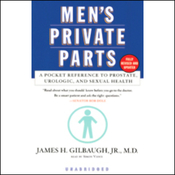 Men's Private Parts: A Pocket Reference to Prostate, Urologic, and Sexual Health (Unabridged) audiobook download