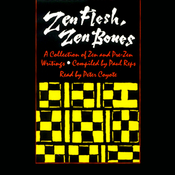 Zen Flesh, Zen Bones: A Collection of Zen and Pre-Zen Writings (Unabridged Selections) audiobook download