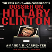 The Vast Right-Wing Conspiracy's Dossier on Hillary Clinton (Unabridged) audiobook download