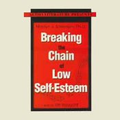 Breaking the Chain of Low Self-Esteem audiobook download