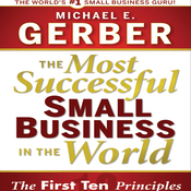 The Most Successful Small Business in the World: The Ten Principles (Unabridged) audiobook download