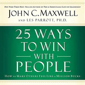 25 Ways to Win with People: How to Make Others Feel Like a Million Bucks audiobook download