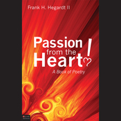 Passion from the Heart!: A Book of Poetry (Unabridged) audiobook download