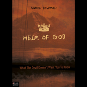 Heir of God: What the Devil Doesn't Want You to Know (Unabridged) audiobook download