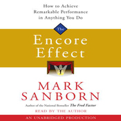 The Encore Effect: How to Achieve Remarkable Performance in Anything You Do audiobook download