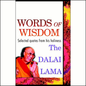 Words of Wisdom: Quotes by His Holiness the Dalai Lama (Unabridged) audiobook download