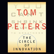 The Circle of Innovation: You Can't Shrink Your Way to Greatness audiobook download