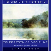 Celebration of Discipline: The Path to Spiritual Growth audiobook download