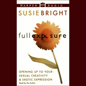 Full Exposure: Opening Up to Your Sexual Creativity and Erotic Expression audiobook download