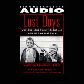 Lost Boys: Why Our Sons Turn Violent and How We Can Save Them audiobook download