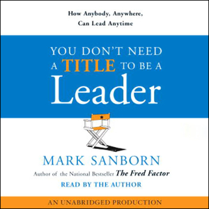 You-dont-need-a-title-to-be-a-leader-how-anybody-anywhere-can-lead-anytime-unabridged-audiobook