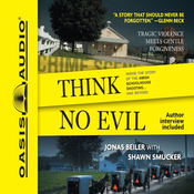 Think No Evil: Inside the Story of the Amish Schoolhouse Shooting...and Beyond (Unabridged) audiobook download