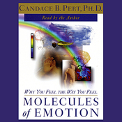 Molecules of Emotion: Why You Feel the Way You Feel audiobook download