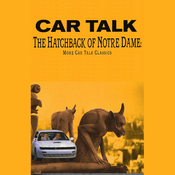 The Hatchback of Notre Dame: More Car Talk Classics audiobook download
