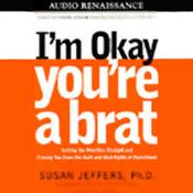 I'm Okay, You're a Brat (Unabridged) audiobook download