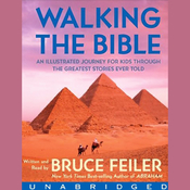 Walking the Bible: An Illustrated Journey for Kids Through the Greatest Stories Ever Told (Unabridged) audiobook download
