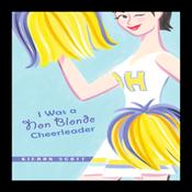 I Was a Non-Blonde Cheerleader (Unabridged) audiobook download