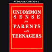 Uncommon Sense for Parents with Teenagers audiobook download
