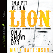 In a Pit With a Lion On a Snowy Day: How to Survive and Thrive When Opportunity Roars (Unabridged) audiobook download
