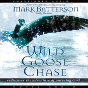 Wild Goose Chase: Rediscover the Adventure of Pursuing God (Unabridged) audiobook download