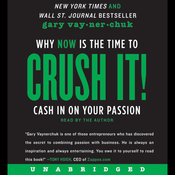 Crush It!: Why NOW Is the Time to Cash In on Your Passion (Unabridged) audiobook download