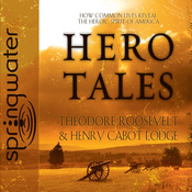 Hero Tales: How Common Lives Reveal the Uncommon Genius of America (Unabridged) audiobook download