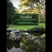 Gardens: An Essay on the Human Condition (Unabridged) audiobook download