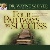Four Pathways to Success: Succeed in Life Using Discipline, Wisdom, Unconditional Love, and Surrender audiobook download